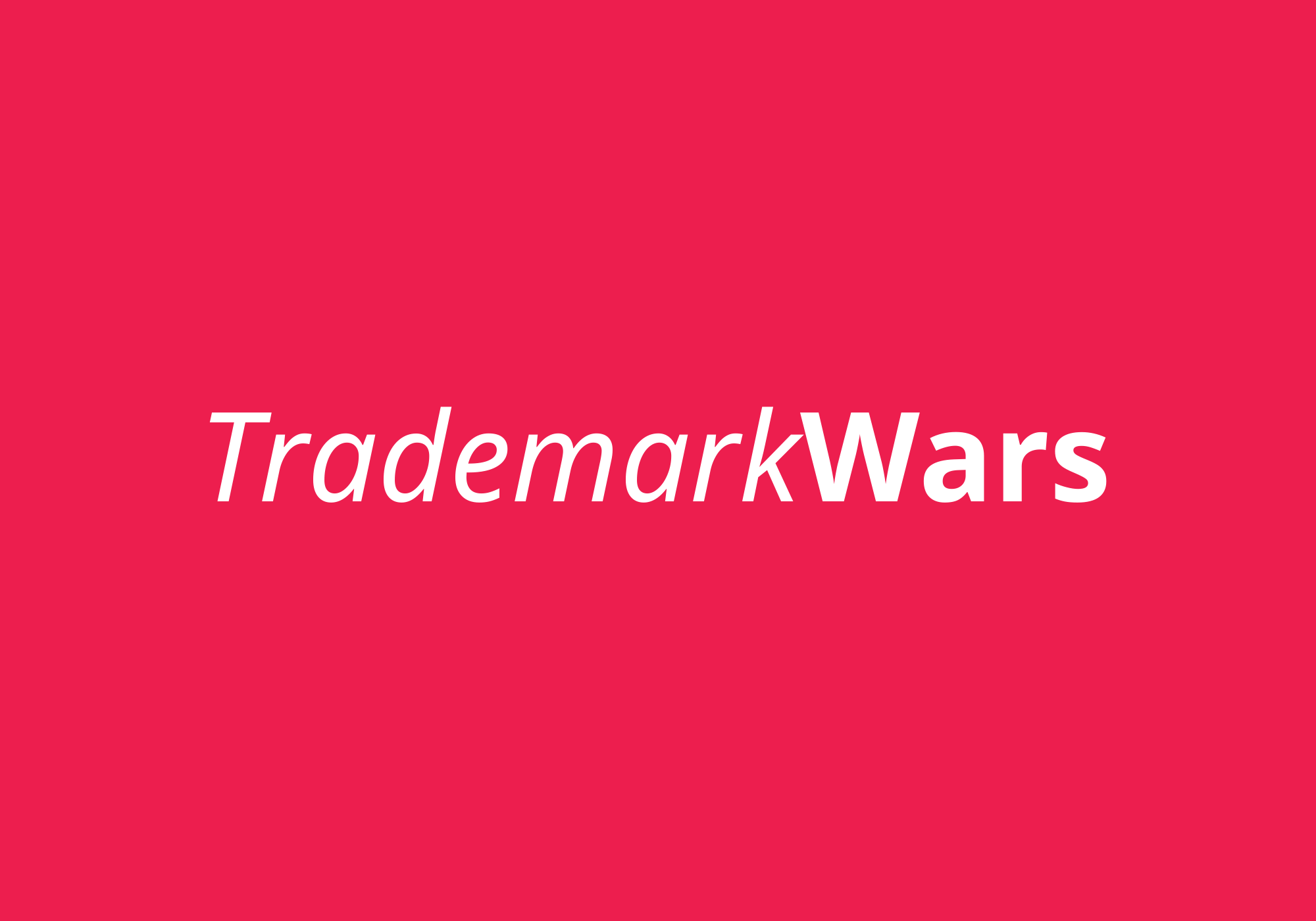 The Trademark Wars